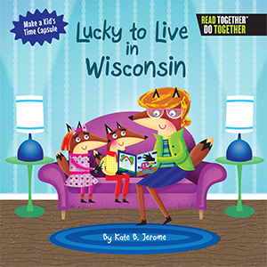 Lucky to Live in Wisconsin book cover