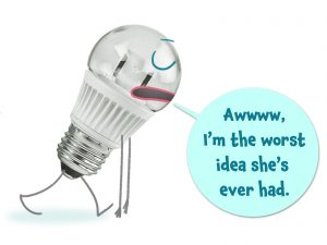 A lightbulb saying it's the worst idea ever