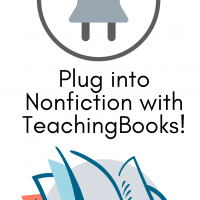 Header Image for Plug into Nonfiction with TeachingBooks
