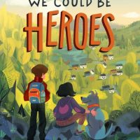 Book Cover for We Could Be Heroes