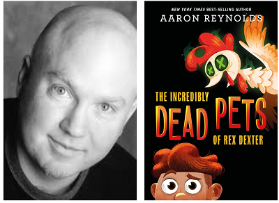 Author Aaron Reynolds and the cover of his novel The Incredibly Dead Pets of Rex Dexter.