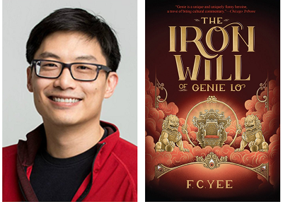 author F.C. Yee and the cover of his YA novel The Iron Will of Genie Lo.