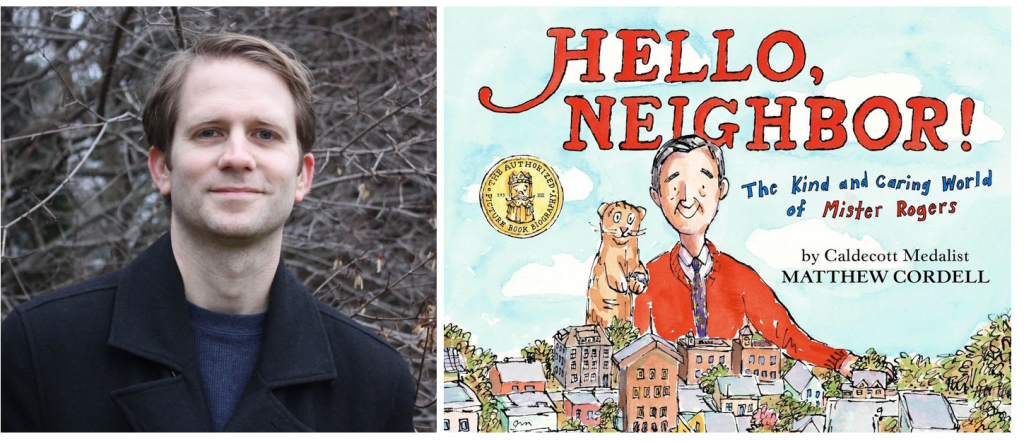 Matthew Cordell On Hello Neighbor The Kind And Caring World Of Mister Rogers The Teachingbooks Blog