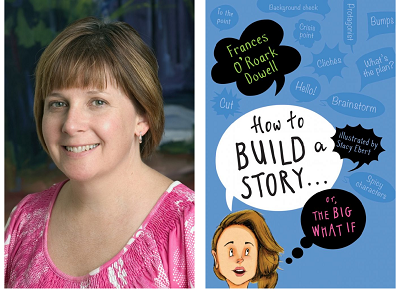 Author Frances O'Roark Dowell and the cover of her new writing guide for young people How to Build a Story . . . Or, the Big What If.