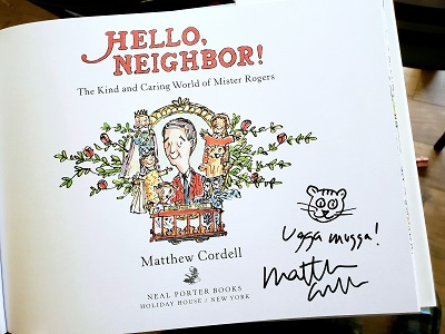 Image of an autographed copy of Hello, Neighbor! The Kind and Caring World of Mister Rogers, written and illustrated by Matthew Cordell.