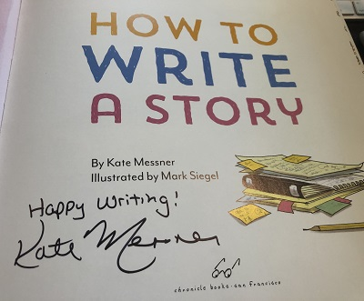 How to Write a Story, written by Kate Messner and illustrated by Mark Siegel.