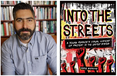 Author Marke Bieschke and the cover of his book Into the Streets: A Young Person's Visual History of Protest in the United States.