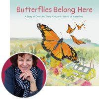 Deborah Hopkinson and the cover of her book Butterflies Belong Here