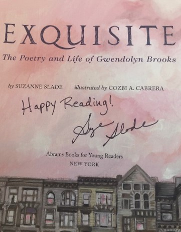 The title page of Exquisite: The Poetry and Life of Gwendolyn Brooks, signed by the author, Suzanne Slade