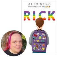 author Alex Gino and the cover of their novel Rick