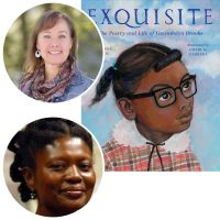 Suzanne Slade, Cozbi A. Cabrera, and the cover of their picture-book biography Exquisite: The Poetry and Life of Gwendolyn Brooks