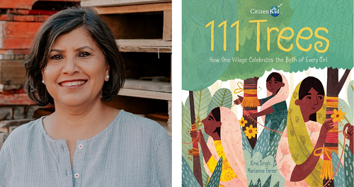Author Rina Singh and the cover of book 111 Trees: How One Village Celebrates the Birth of Every Girl, illustrated by Marianne Ferrer.