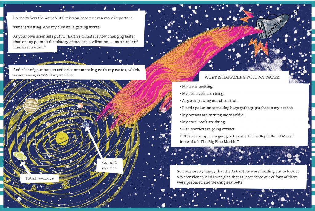 "An interior spread from Jon Scieszka's AstroNuts Mission Two: The Water Planet showing a rocket zooming away from the solar system. Earth is the narrator in this spread and outlines some of the ways that ""human activities are messing with my water."""