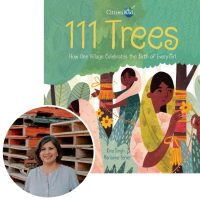 author Rina Singh and the cover of hew picture book 111 Trees