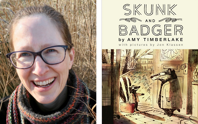 Author Amy Timberlake and the cover of her book Skunk and Badger, illustrated by Jon Klassen.