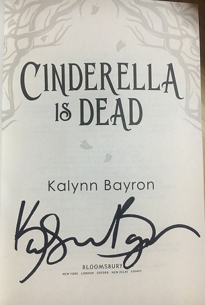 The title page of Cinderella Is Dead signed by the author, Kalynn Bayron.