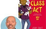 Jerry Craft and the cover of his graphic novel Class Act
