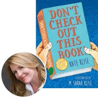 Kate Klise and the cover of her novel Don't Check Out This Book