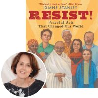 Author Diane Stanley and the cover of her book Resist! Peaceful Acts That Changed Our World