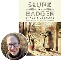 Amy Timberlake and the cover of her book Skunk and Badger