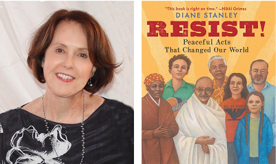 Author Diane Stanley and the cover of her new book Resist! Peaceful Acts That Changed the World.