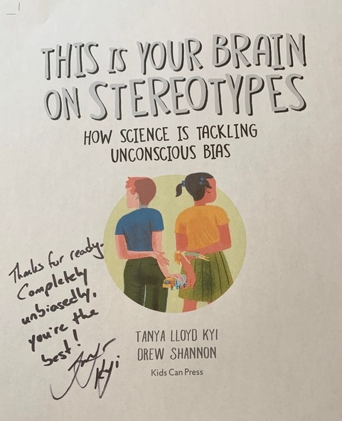 The title page of This Is Your Brain on Stereotypes: How Science Is Tackling Unconscious Bias, signed by the author, Tanya Lloyd Kyi.