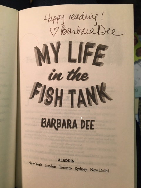 The title page of the novel My Life in the Fish Tank signed by the author, Barbara Dee.