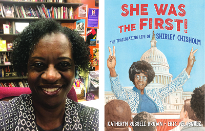 Author Katheryn Russell-Brown and the cover of her picture book biography She Was the First! The Trailblazing Life of Shirley Chisholm.