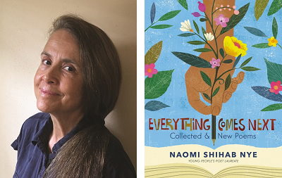 Poet Naomi Shihab Nye and the cover of her new book Everything Comes Next.