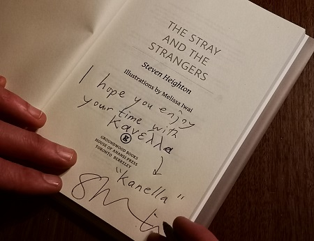 "The title page of The Stray and the Strangers signed by the author, Steven Heighton, with the message, ""I hope you enjoy your time with Kanella."""