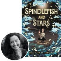 Christiane Andrews and the cover of her novel Spindlefish and Stars