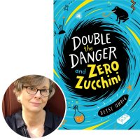 Betsy Uhrig and the cover of her novel Double the Danger and Zero Zucchini