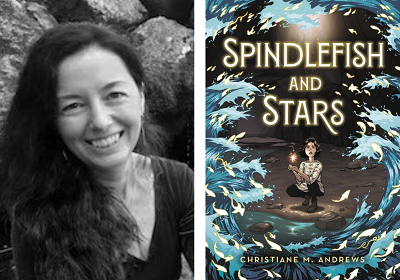 Author Christiane M. Andrews and the cover of her novel, Spindlefish and Stars.