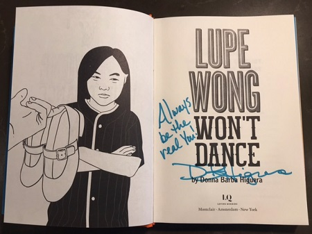 """The title page of Lupe Wong Won't Dance signed by the author, Donna Barba Higuera, with the message, """"Always be the real you!"""""""