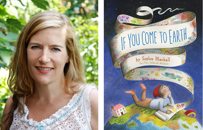 Author and illustrator Sophie Blackall and the cover of her book If You Come to Earth.