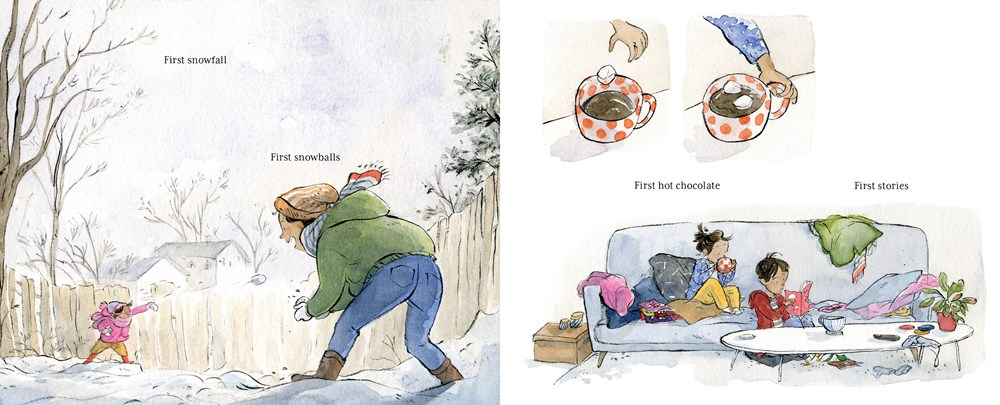 """A spread from A Year of Everyday Wonders, written by Cheryl B. Klein and illustrated by Qin Leng, showing a family playing in the snow and then relaxing inside. The text reads: """"First snowfall. First snowballs. First hot chocolate. First stories."""""""