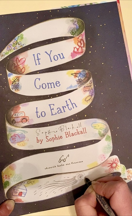 The title page of If You Come to Earth, signed by the author / illustrator, Sophie Blackall.