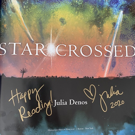 The title page of Starcrossed, signed by the author and illustrator, Julia Denos.