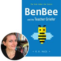 K.A. Holt and the cover of BenBee and the Teacher Griefer