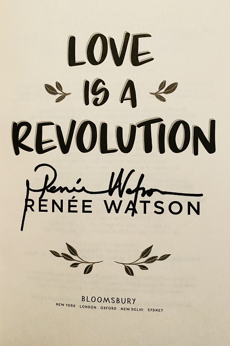 The title page of Love Is a Revolution, signed by the author, Renée Watson.