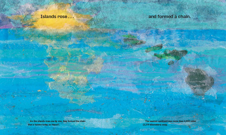 An interior spread from Butterfly for a King, cowritten by Susan L. Roth and Cindy Trombore and illustrated by Susan L. Roth. The image shows the Hawaiian Islands that were formed as a the result of a volcanic explosion. The image is made of paper collage.