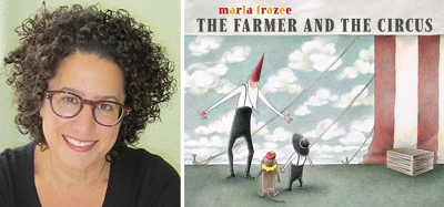Marla Frazee and the cover of The Farmer and the Circus.