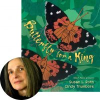 Susan L. Roth and the cover of Butterfly for a King