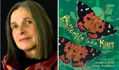 Susan L. Roth and the cover of Butterfly for a King.
