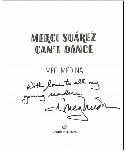 """The title page of Merci Suarez Can't Dance, signed by the author, Meg Medina, with the message, """"With love to all my young readers."""""""