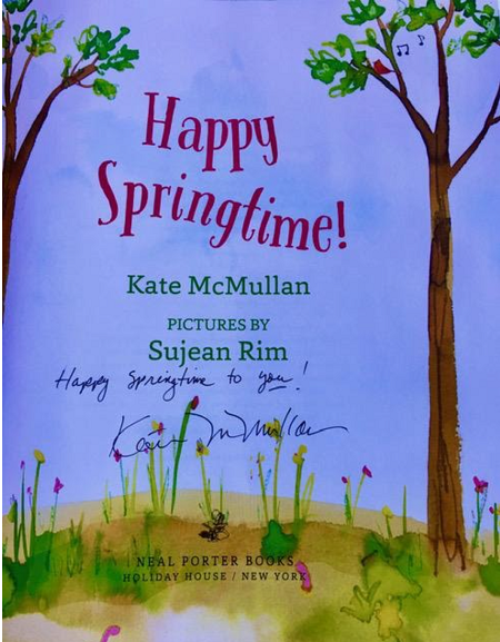 "The title page of Happy Springtime! signed by the author, Kate McMullen, with the message, ""Happy springtime to YOU!"""