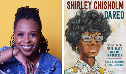 Alicia D. Williams and the cover of Shirley Chisholm Dared