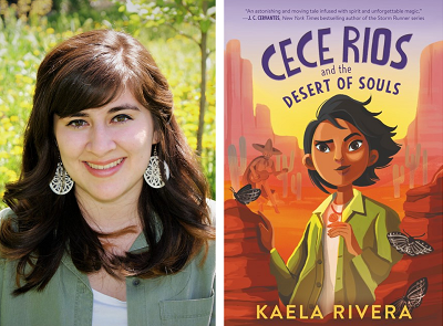 Kaela Rivera and the cover of Cece Rios and the Desert of Souls.