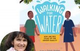 Susan Hughes and the cover of Walking for Water