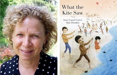 Anne Laurel Carter and the cover of What the Kite Saw.